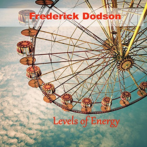 Frederick Dodson Levels of Energy